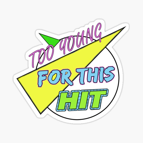 Too Young For This Hit - The Logo Sticker
