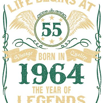 Born in 1964 - Life Begins at 55 - Birth Of Legends by dragts