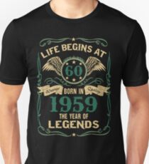 697ddc6f8 Born in 1959 - Life Begins at 60 - Birth Of Legends Slim Fit T-
