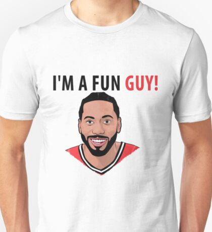 I'm a fun guy! [Kawhi Edition] T-Shirt