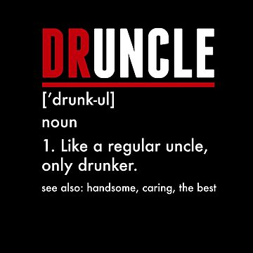 Druncle Funny Shirt Gift for Beer Loving Uncles by TheTeeSupplyCo