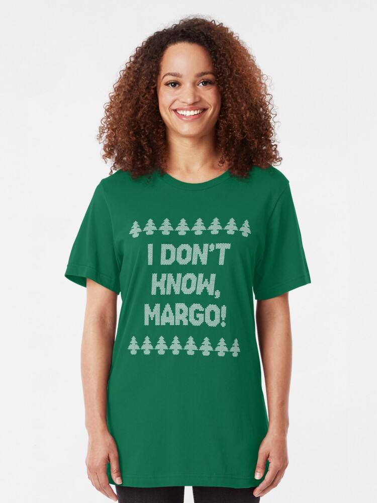 Alternate view of I don't know, Margo! Slim Fit T-Shirt