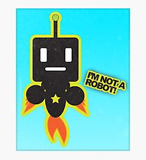 I'm Not a Robot! Photographic Print