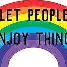 Let People Enjoy Things by Jen  Talley
