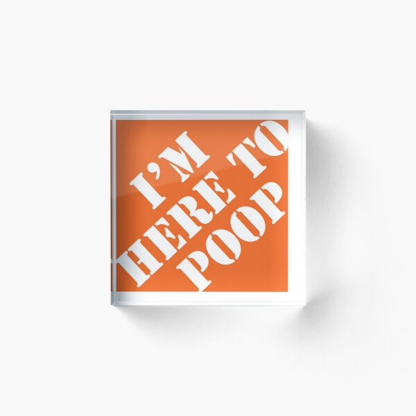 Here To Poop Acrylic Block