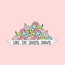 LOVE JOY SWEET DONUTS by Claudia Ramos