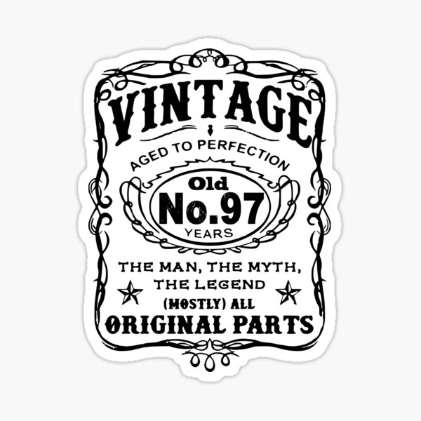 Vintage Aged To Perfection 97 Years Old Sticker