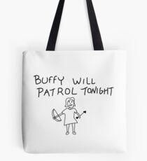 Buffy wird heute Nacht patrolieren Tote Bag