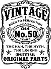 Vintage Aged To Perfection 50 Years Old by wantneedlove