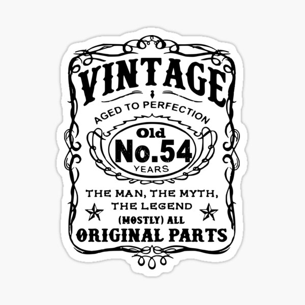 Vintage Aged To Perfection 54 Years Old Sticker