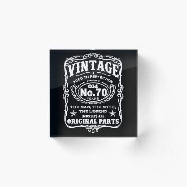 Vintage Aged To Perfection 70 Years Old Acrylic Block