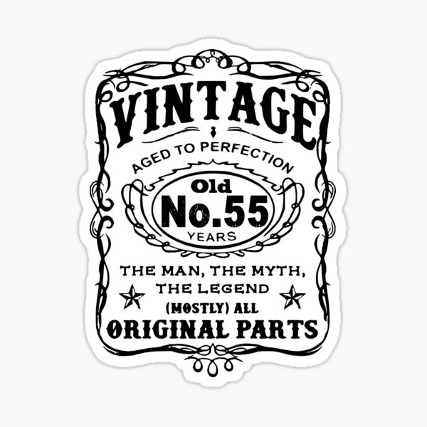 Vintage Aged To Perfection 55 Years Old Sticker