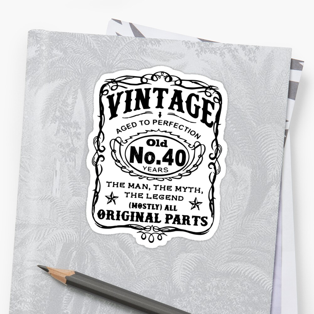 Vintage Aged To Perfection 40 Years Old by wantneedlove