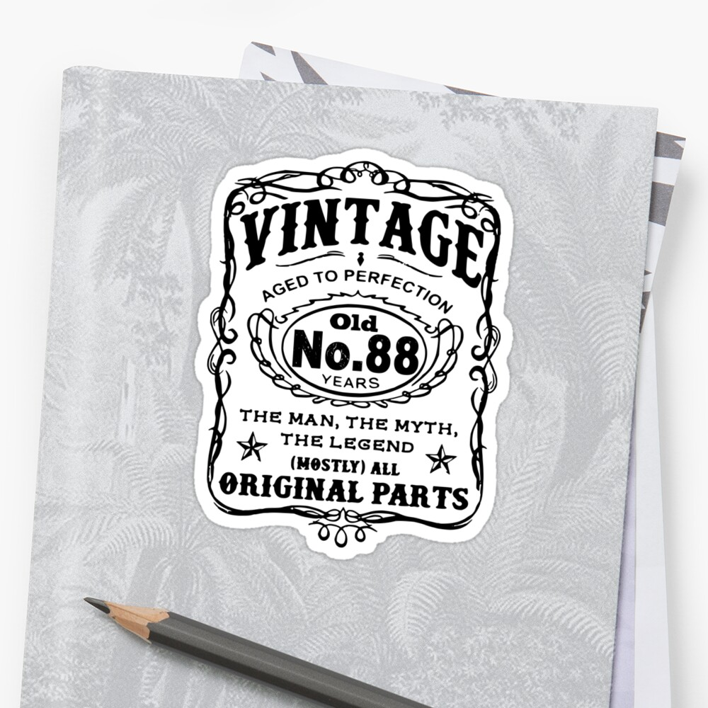Vintage Aged To Perfection 88 Years Old by wantneedlove
