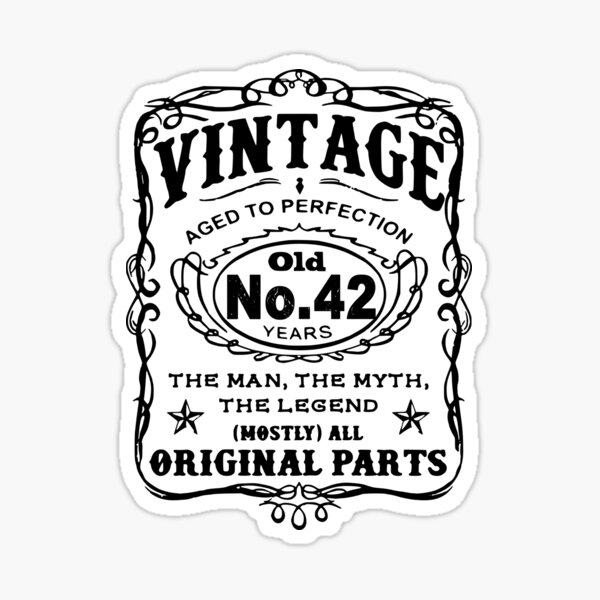 Vintage Aged To Perfection 42 Years Old Sticker