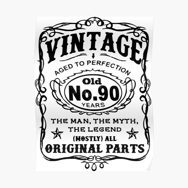 Vintage Aged To Perfection 90 Years Old Poster