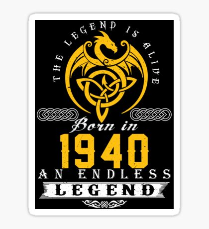 The Legend Is Alive - Born In 1940 Sticker