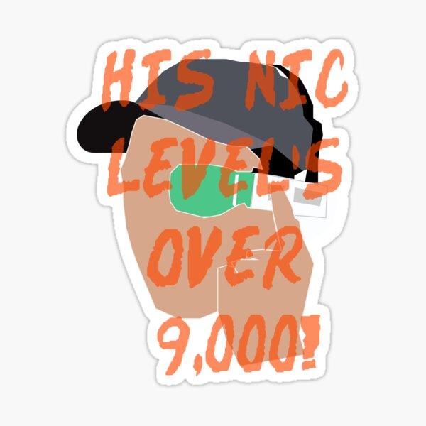 His NIC LEvEls R over 9,000!!! (Noel Miller x MattySmokes) Sticker