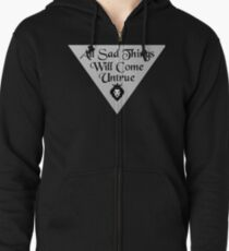 All Sad Things Will Come Untrue Zipped Hoodie