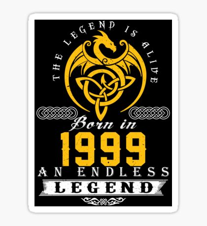 The Legend Is Alive - Born In 1999 Sticker