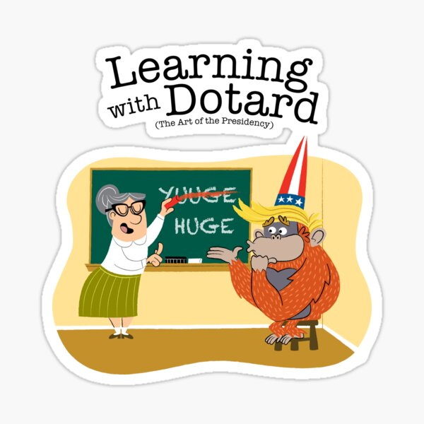 Learning with Dotard - Huge Sticker