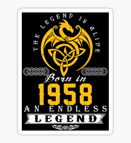 The Legend Is Alive - Born In 1958 Sticker