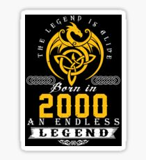 The Legend Is Alive - Born In 2000 Sticker