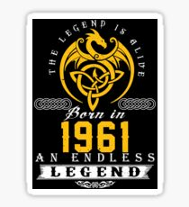 The Legend Is Alive - Born In 1961 Sticker