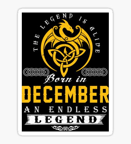 The Legend Is Alive - Born In DECEMBER Sticker