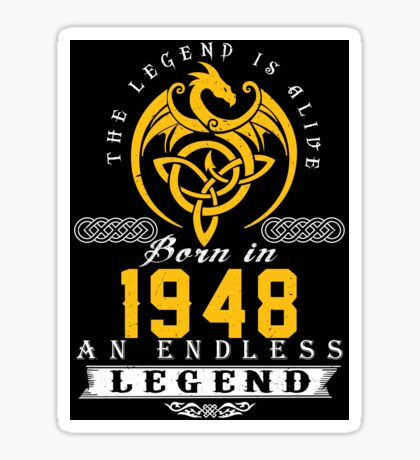 The Legend Is Alive - Born In 1948 Sticker