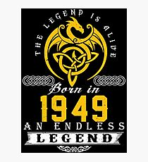 The Legend Is Alive - Born In 1949 Photographic Print
