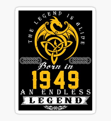 The Legend Is Alive - Born In 1949 Sticker