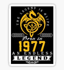 The Legend Is Alive - Born In 1977 Sticker