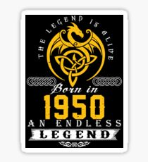 The Legend Is Alive - Born In 1950 Sticker