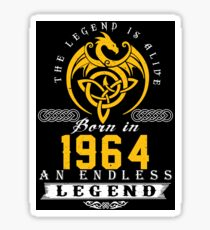 The Legend Is Alive - Born In 1964 Sticker