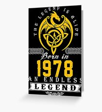 The Legend Is Alive - Born In 1978 Greeting Card