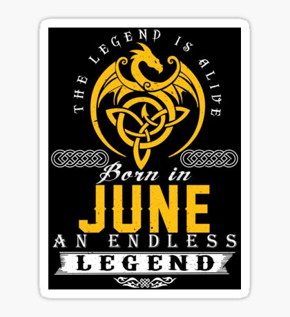 The Legend Is Alive - Born In JUNE Sticker