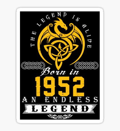 The Legend Is Alive - Born In 1952 Sticker