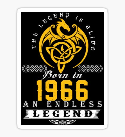 The Legend Is Alive - Born In 1966 Sticker