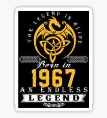 The Legend Is Alive - Born In 1967 Sticker