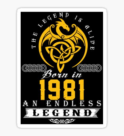 The Legend Is Alive - Born In 1981 Sticker