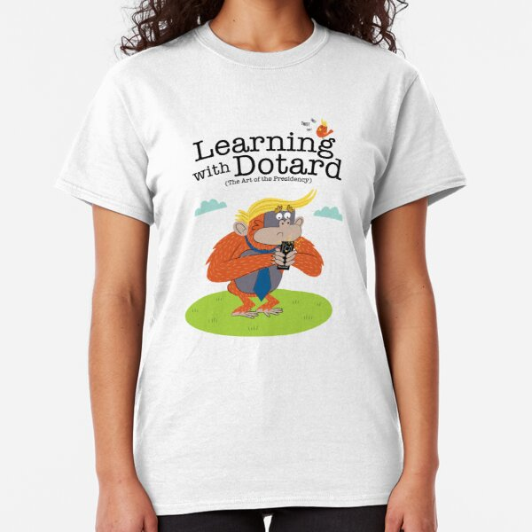 Learning with Dotard Classic T-Shirt