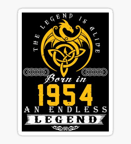 The Legend Is Alive - Born In 1954 Sticker