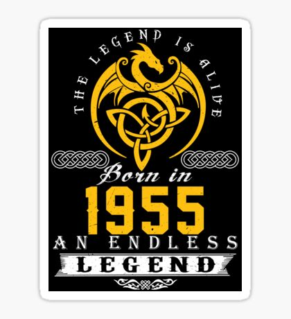 The Legend Is Alive - Born In 1955 Sticker