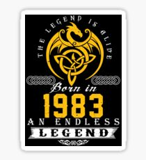 The Legend Is Alive - Born In 1983 Sticker