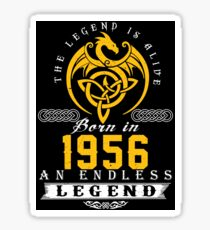 The Legend Is Alive - Born In 1956 Sticker