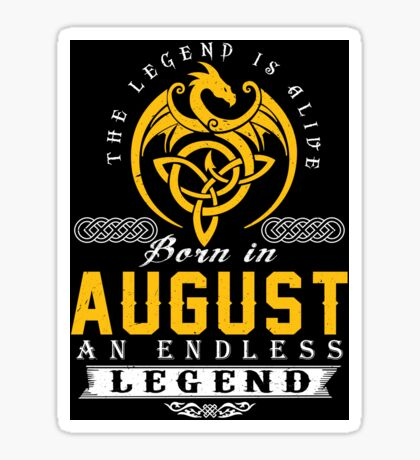 The Legend Is Alive - Born In AUGUST Sticker