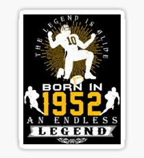 The 'Football' Legend Is Alive - Born In 1952 Sticker