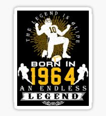 The 'Football' Legend Is Alive - Born In 1964 Sticker