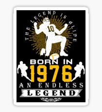 The 'Football' Legend Is Alive - Born In 1976 Sticker